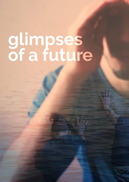 Glimpses of a Future